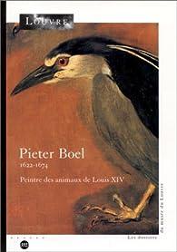 Pieter Boel, 1622-1674 : Peinture des animaux de Louis XIV par Elisabeth Foucart-Walter