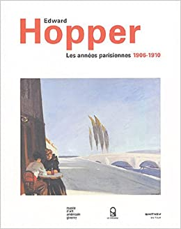 Amazon Fr Edward Hopper Les Annees Parisiennes 1906 1910 Darragon Eric Bretell Richard R Livres