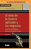 El arte de la guerra aplicado a los negocios (Castilian narration): Apuntes estratégicos para una empresa exitosa (Spanish Edition)