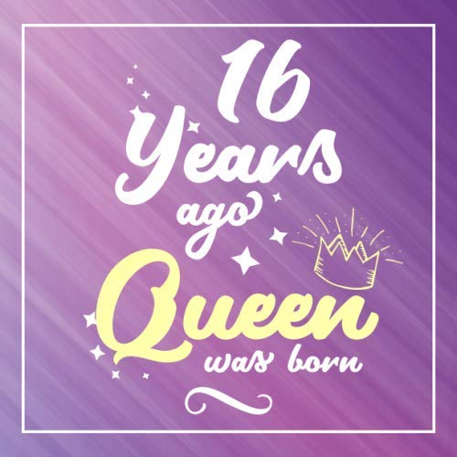 16 Years Ago Queen Was Born: Guest Book For 16 yr Old Birthday Party -  Cute and Funny Keepsake Memory Book For Party Guests to Leave Signatures, ... in -