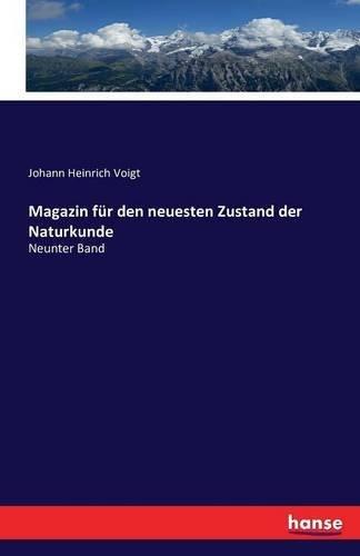 Magazin Fur Den Neuesten Zustand Der Naturkunde (German Edition) ebook