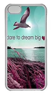 dear to dream big Custom iPhone 5C Case Cover Polycarbonate Transparent