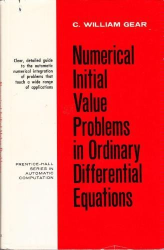 Numerical Initial Value Problems in Ordinary Differential  Equations (Automatic Computation), Gear, C. William