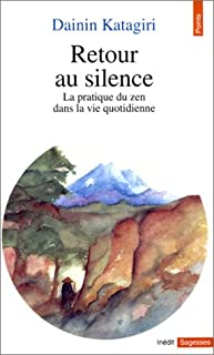 Retour au silence : la pratique du zen dans la vie quotidienne, Katagiri, Roshi