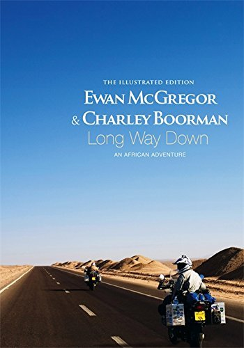 Long Way Down: The Illustrated Edition by McGregor, Ewan, Boorman, Charley (2008) Hardcover