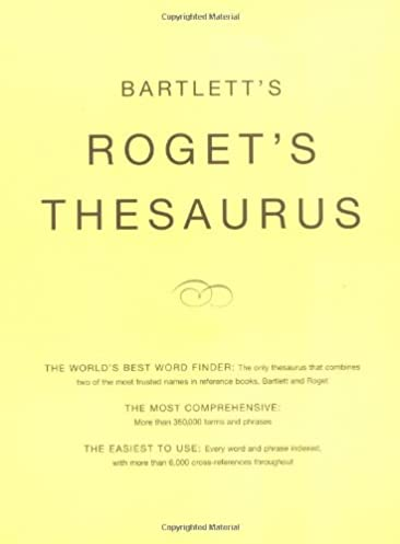 Bartlett\u0027s Roget\u0027s Thesaurus Reprint Edition  sc 1 st  Amazon.com & Bartlett\u0027s Roget\u0027s Thesaurus: Bartlett\u0027s: 9780316735872: Amazon.com ...