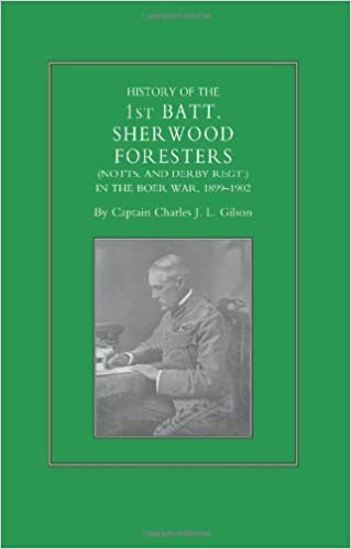 Book History of the 1st Batt. Sherwood Foresters (Notts. and Derby Regt.) In the Boer War, 1899-1902 by Charles J. L. Gilson (2009-02-13)
