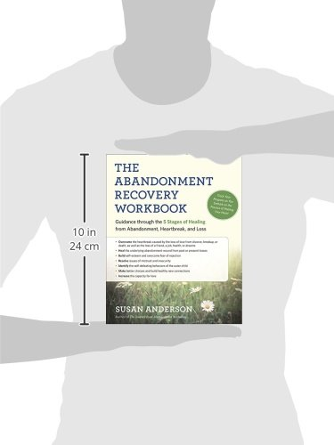 The Abandonment Recovery Workbook: Guidance through the Five ...