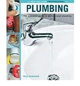 [ PLUMBING ] by Beaumont, Tony ( Author ) [ Aug- 31-2007 ] [ Hardback ]