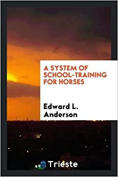 Book A system of school-training for horses
