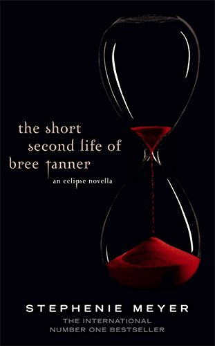 The Short Second Life of Bree Tanner: An Eclipse Novella (Tw...