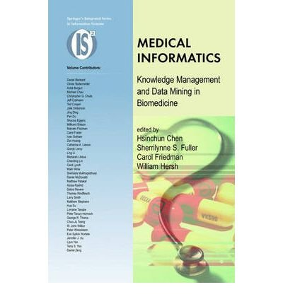 Read Online [(Medical Informatics: Knowledge Management and Data Mining in Biomedicine )] [Author: Hsinchun Chen] [Jul-2005] PDF