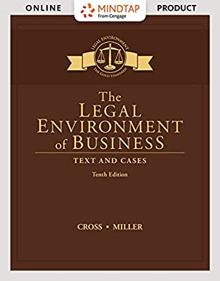 MindTap Business Law for Cross/Miller's The Legal Environment of Business: Text and Cases, 10th Edition