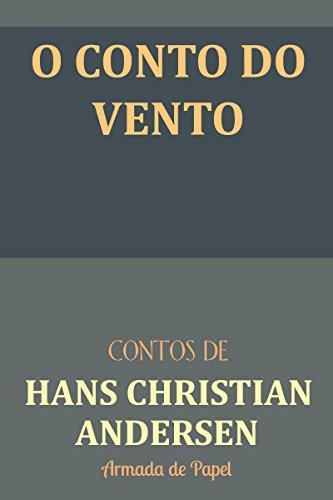 O Conto do Vento (Contos de Hans Christian Andersen Livro 4)