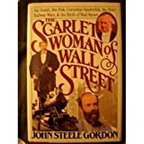 The Scarlet Woman of Wall Street: Jay Gould, Jim Fisk, Cornelius Vanderbilt, and the Erie Railway Wars
