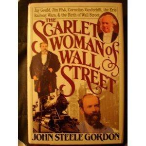 The Scarlet Woman of Wall Street: Jay Gould, Jim Fisk, Cornelius Vanderbilt, and the Erie Railway - Scarlet Lens