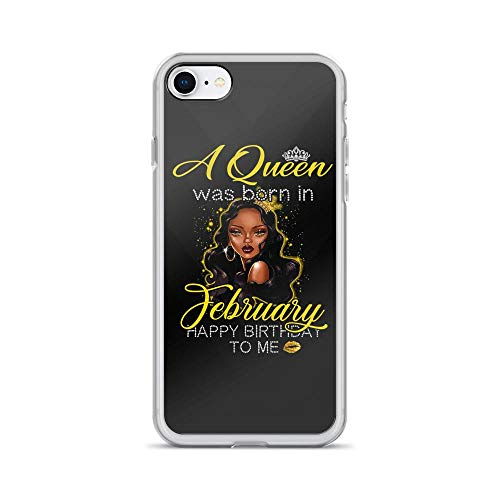 - iPhone 7/8 Pure Clear Case Cases Cover a Queen was Born in February Slogan
