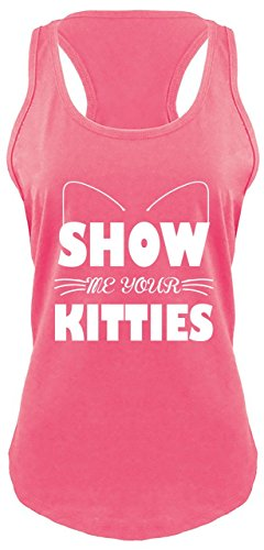 Ladies Racerback Tank Show Me Your Kitties Funny Sexual Cat Lover Party Shirt Hot Pink with White Print L Kitty White Tank