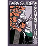 The WPA Guide to Washington, D. C., Federal Writers' Project Staff, 0394721926