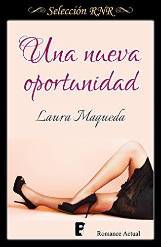 Una nueva oportunidad (Spanish Edition) by [Maqueda, Laura]