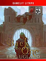 Back to One: A LitRPG/Gamelit Adventure (The Bad Guys Book 7)