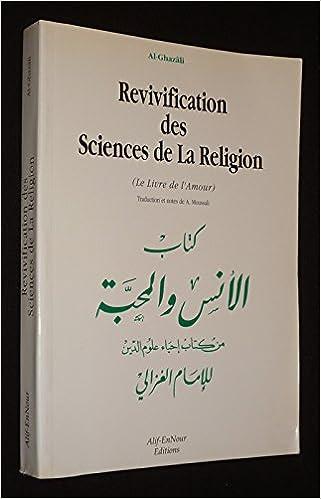 Revivification Des Sciences De La Religion Le Livre De L
