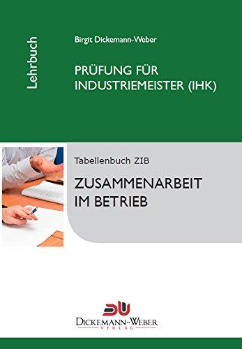 Industriemeister-Lehrbuch: Zusammenarbeit im Betrieb ZIB: Prüfung zur/zum Industriemeisterin (IHK) / Industriemeister (IHK)