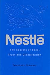 Nestlé: The Secrets of Food, Trust and Globalization