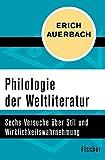 Philologie der Weltliteratur: Sechs Versuche über Stil und Wirklichkeitswahrnehmung