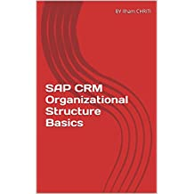 SAP CRM Organizational Structure Basics (French Edition)