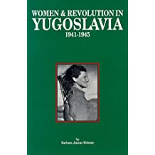 Women and Revolution in Yugoslavia 1941-1945