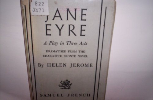 Jane Eyre : A Play in Three Acts