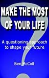 img - for Make the Most of Your Life book / textbook / text book