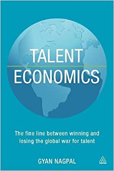 Book Talent Economics: The Fine Line Between Winning and Losing the Global War for Talent by Gyan Nagpal (2013-01-28)