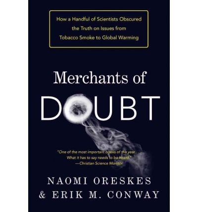 [ { { Merchants of Doubt: How a Handful of Scientists Obscured the Truth on Issues from Tobacco Smoke to Global Warming } } ] By Oreskes, Naomi( Author ) on May-24-2011 [ Paperback ]