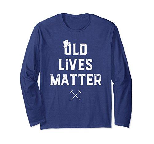 Unisex Old Lives Matter T-Shirt Funny Elderly Seniors Joke Gift Large Navy (Elderly Gift Baskets)