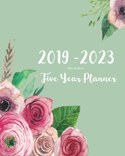 - 2019-2023 Five Year Planner- Watercolor Flowers: 60 Months Planner and Calendar,Monthly Calendar Planner, Agenda Planner and Schedule Organizer, ... years (5 year calendar/5 year diary/8 x 10)