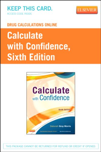 Drug Calculations Online For Calculate With Confidence  Access Code   6E