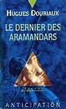 LE DERNIER DES ARAMANDARS par Douriaux
