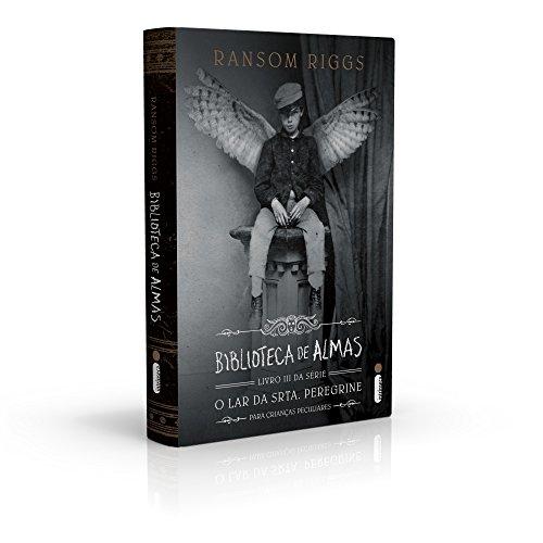Biblioteca de Almas - Livro 3, Série o Lar da Srta. Peregrine Para Crianças Peculiares