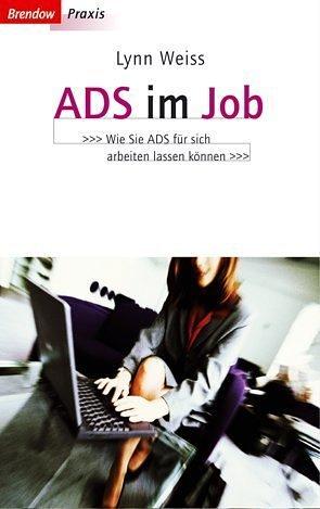 ADS im Job. Wie Sie ADS für sich arbeiten lassen können