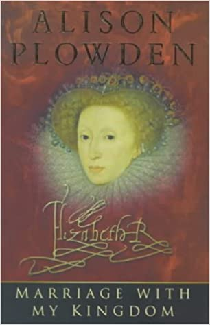 Book Marriage with my Kingdom: The Courtships of Queen Elizabeth I