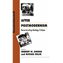 After Postmodernism: Reconstructing Ideology Critique