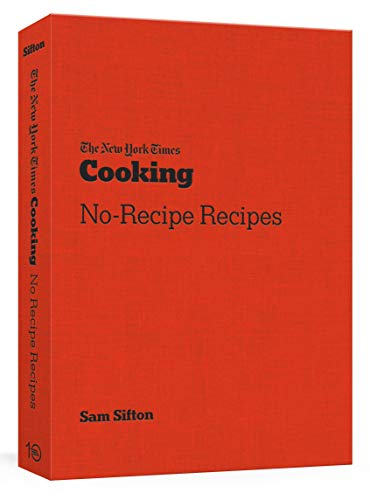 Book Cover: The New York Times Cooking No-Recipe Recipes: