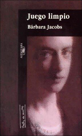 Juego Limpio: (Ensayos Y Apostillas) (Textos de Escritor)  [Jacobs, Barbara] (Tapa Blanda)