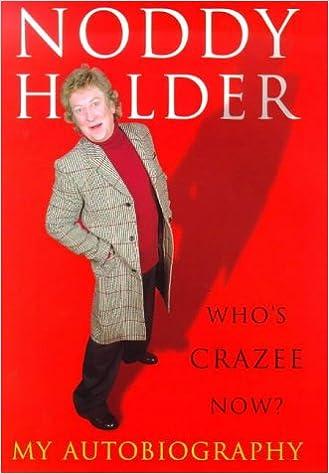 Noddy Holder--Who's Crazee Now: My Autobiography: Noddy