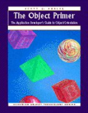 The Object Primer: The Application Developer's Guide to - Blu E Sig