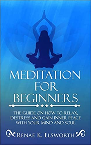 Meditation For Beginners: The Guide On How To Relax ...