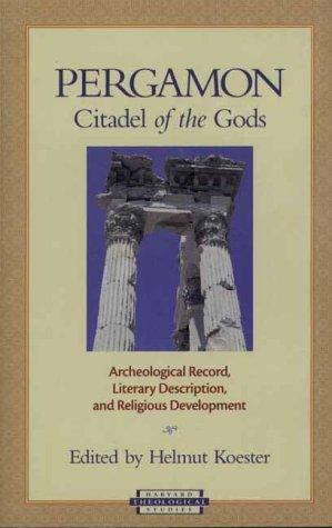 Pergamon Citadel of the Gods: Archaelogical Record, Literary Description, and Religious Development (Harvard Theological Studies)
