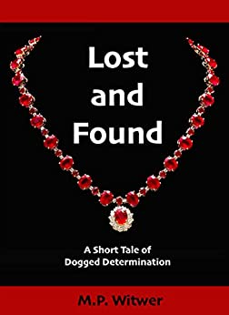Lost and Found: A Short Tale of Dogged Determination (Short Tales Book 2) (English Edition) por [Witwer, M.P.]